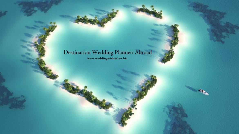 Destination Wedding Planner: Abroad